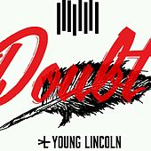 Doubt by Young Lincoln