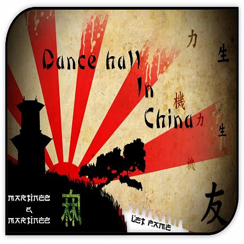 Dancehall In China by Martinez