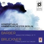 Barber: Adagio for Strings Op. 11 / Bruckner: String Quintet in F Major von Konzerthaus Kammerorchester Berlin