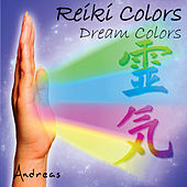 Reiki Colors - Dream Colors by Andreas