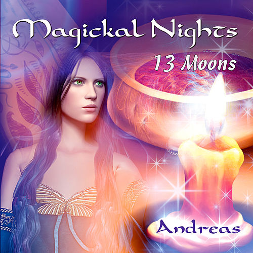 Magickal Nights - 13 Moons by Andreas