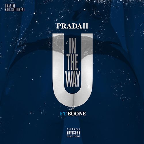 U in the Way (feat. Boone) by Pradah