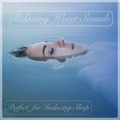 Relaxing Water Sounds : Sleep Inducing Sounds by Sleepy Baby