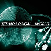 Tek-No-logical World, Ten by Various Artists