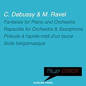 Blue Edition - Debussy: Rapsodie for Orchestra and Saxophone & Suite bergamasque by Various Artists