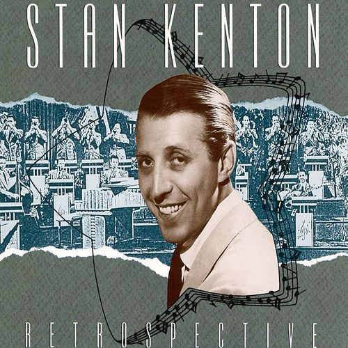 Retrospective by Stan Kenton