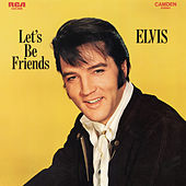 Let's Be Friends by Elvis Presley