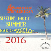 Canadian American Slizzlin' Hot Summer Radio by Various Artists