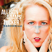 Wanderlust by Allison Adams Tucker