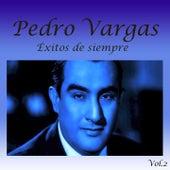 Éxitos de Siempre, Vol. 2 by Pedro Vargas