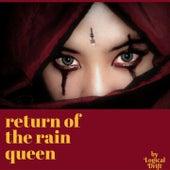 Return of the Rain Queen by Logical Drift