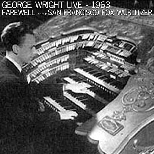 Live! Farewell to the San Francisco Fox Wurlitzer by George Wright