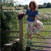 Slipping Away by Mahoney