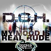 My Mood Is Real Rude by D.O.H.
