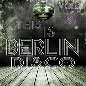 This Is Berlin Disco, Vol. 2 by Various Artists