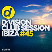 d:vision Club Session Ibiza #45 by Various Artists