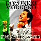 Tu si'na cosa grande by Domenico Modugno