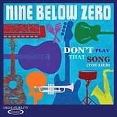 Don't Play That Song (You Lied) by Nine Below Zero