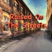 Raised On The Streets von Various Artists
