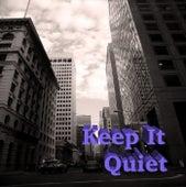 Keep It Quiet von Various Artists