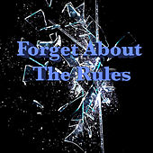 Forget About The Rules von Various Artists