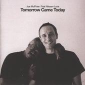 Tomorrow Came Today by Joe McPhee