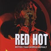 Hotter Than Georgia Asphalt by Red Hot