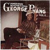 George Phang: Power House Selector's Choice Vol. 4 by Various Artists