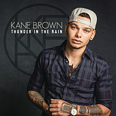 Thunder in the Rain by Kane Brown