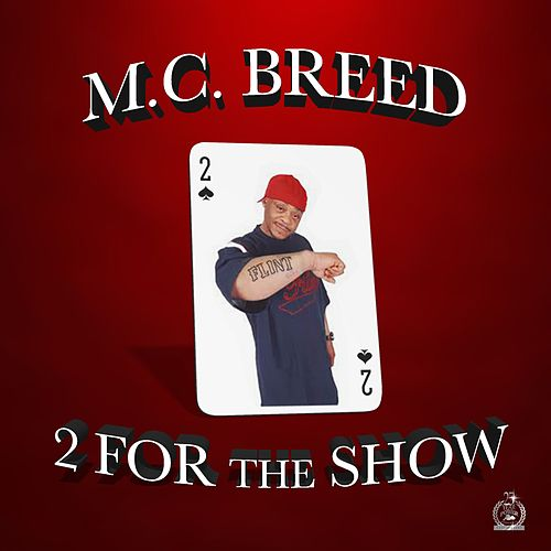 2 for the Show by MC Breed