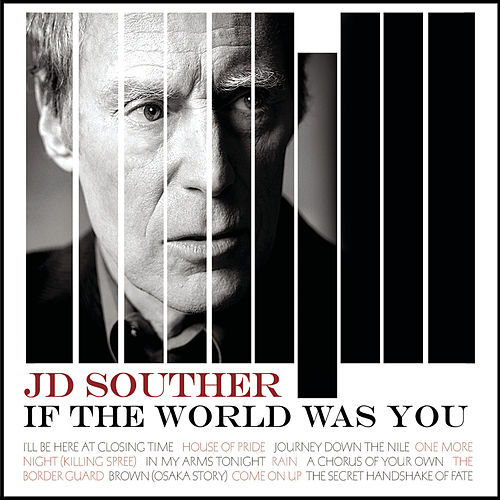 If The World Was You by J.D. Souther