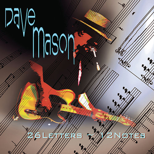 26 Letters, 12 Notes by Dave Mason