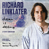 Richard Linklater: Dream Is Destiny (Original Motion Picture Soundtrack) by Graham Reynolds