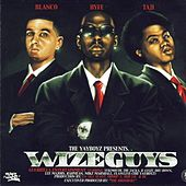 The Yayboyz Presents..Wize Guys by The Yayboyz