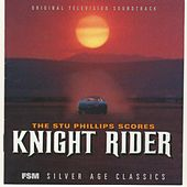 The Stu Phillips Scores: Knight Rider (Original Television Soundtrack) by Stu Phillips