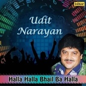 Halla Halla Bhail Ba Halla - Udit Narayan by Various Artists