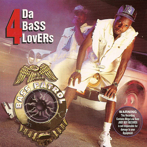 4 DA Bass Lovers by Bass Patrol