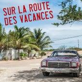 Sur la route des vacances by Various Artists