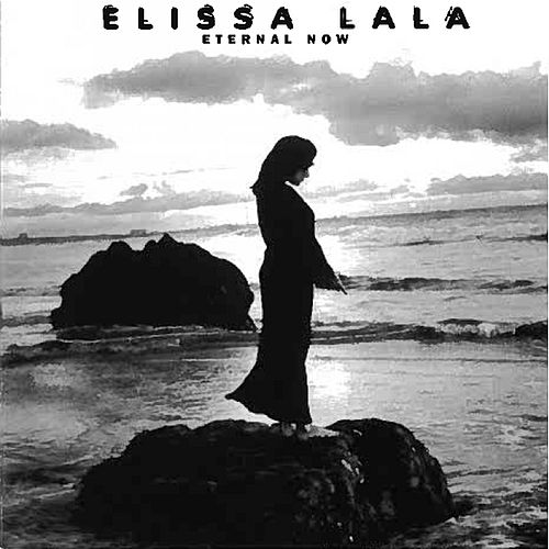 Eternal Now by Elissa Lala
