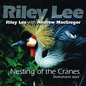 Nesting Of The Cranes by Riley Lee