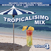 Tropicalisimo Mix Vol. 3 by Various Artists