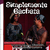 Simplemente Bachata Vol. 1 by Various Artists