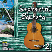 Simplemente Bachata Vol. 2 by Various Artists