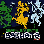 Simplemente Bachata Vol. 4 by Various Artists