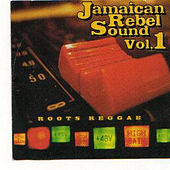 Jamaican Rebel Sound, Vol. 1 by Various Artists