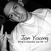 Take A Chance On Me by Jon Young