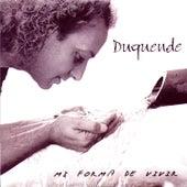 Mi Forma De Vivir by Duquende