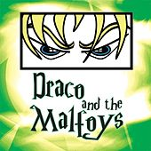 Draco and the Malfoys by Draco and the Malfoys