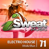 iSweat Fitness Music Vol. 71: Electro House (135 BPM for Running, Walking, Elliptical, Treadmill, Aerobics, Fitness) by Various Artists
