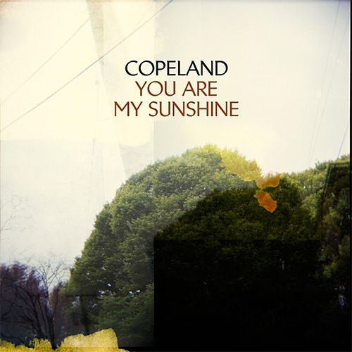 You Are My Sunshine by Copeland